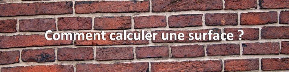 Comment calculer une surface ?