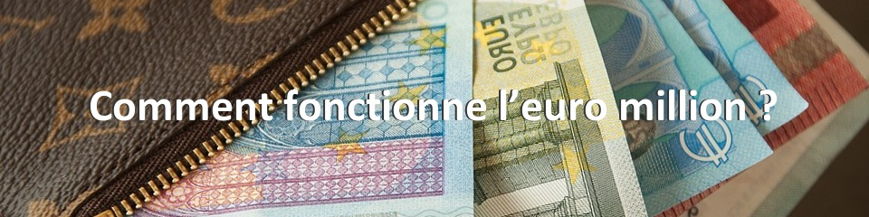 Comment fonctionne l'euro million ?